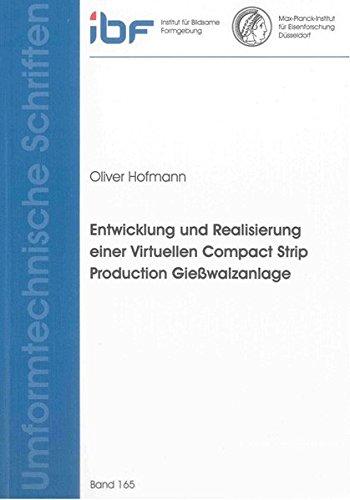 Entwicklung und Realisierung einer Virtuellen Compact Strip Production Gießwalzanlage: Oliver...