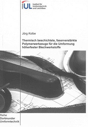 Thermisch beschichtete, faserverstärkte Polymerwerkzeuge für die Umformung hö...