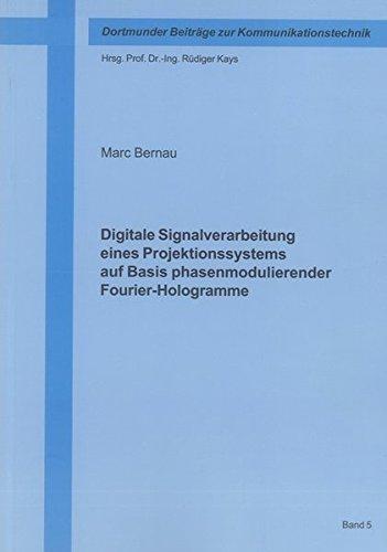 Digitale Signalverarbeitung eines Projektionssystems auf Basis phasenmodulierender ...