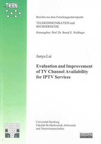 9783844013658: Evaluation and Improvement of TV Channel Availability for IPTV Services (Ber. aus d. Forschungsschwerpunkt Telekommunikation u. Rechnernetze)