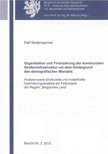 Organisation und Finanzierung der kommunalen Straßeninfrastruktur vor dem Hintergrund des ...
