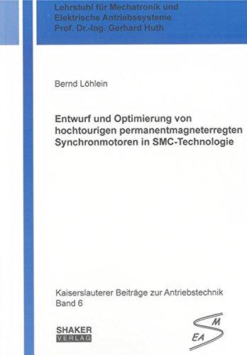 Entwurf und Optimierung von hochtourigen permanentmagneterregten Synchronmotoren in SMC-Technologie...