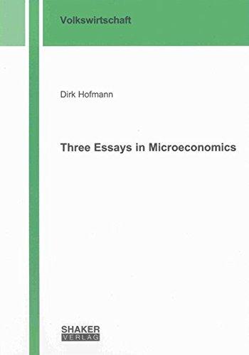 Three Essays in Microeconomics: Dirk Hofmann