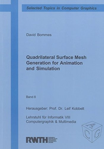 9783844014754: Quadrilateral Surface Mesh Generation for Animation and Simulation (Selected Topics in Computer Graphics)