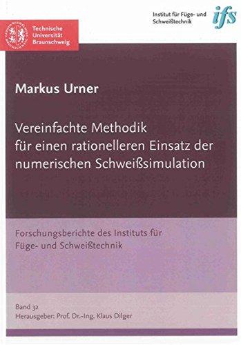 Vereinfachte Methodik für einen rationelleren Einsatz der numerischen Schweißsimulation:...