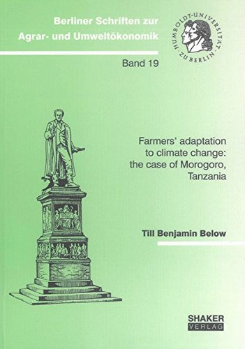 Farmers' adaptation to climate change: the case of Morogoro, Tanzania: Till Benjamin Below