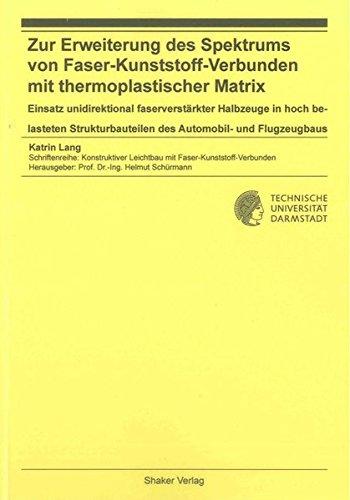 Zur Erweiterung des Spektrums von Faser-Kunststoff-Verbunden mit thermoplastischer Matrix - Einsatz...