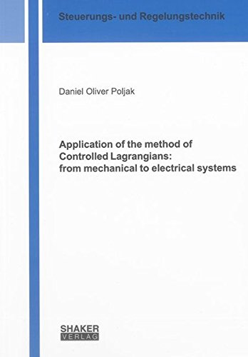 Application of the method of Controlled Lagrangians: from mechanical to electrical systems: Daniel ...