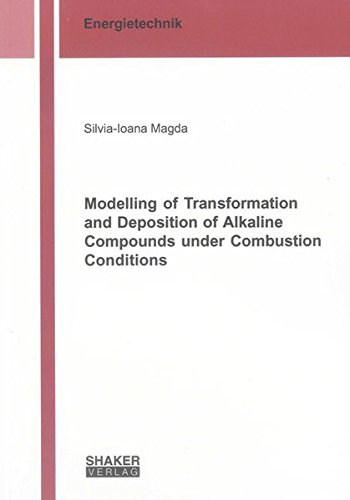 Modelling of Transformation and Deposition of Alkaline Compounds under Combustion Conditions: ...
