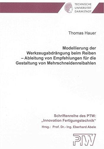 Modellierung der Werkzeugabdrängung beim Reiben - Ableitung von Empfehlungen für die ...