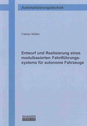 Entwurf und Realisierung eines modulbasierten Fahrtführungssystems für autonome Fahrzeuge...