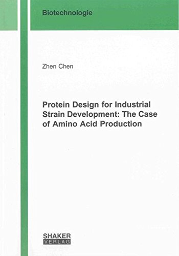 Protein Design for Industrial Strain Development: The Case of Amino Acid Production: Zhen Chen