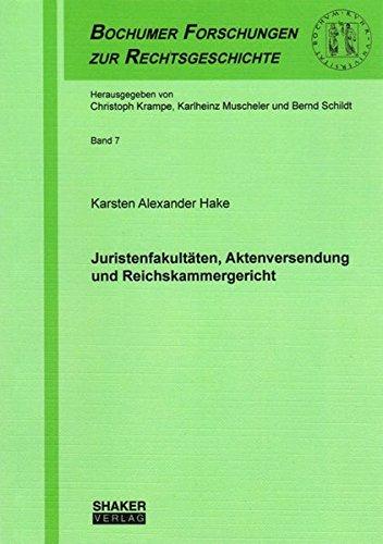 Juristenfakultäten, Aktenversendung und Reichskammergericht: Karsten Alexander Hake
