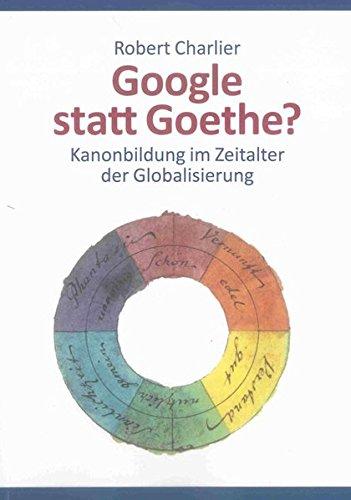 9783844016130: Google statt Goethe?: Kanonbildung im Zeitalter der Globalisierung