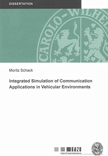 Integrated Simulation of Communication Applications in Vehicular Environments: Moritz Schack