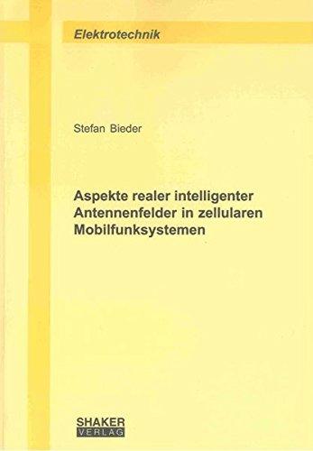 Aspekte realer intelligenter Antennenfelder in zellularen Mobilfunksystemen: Stefan Bieder