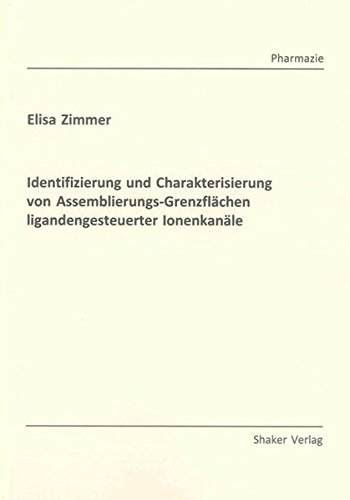 Identifizierung und Charakterisierung von Assemblierungs-Grenzflächen ligandengesteuerter ...
