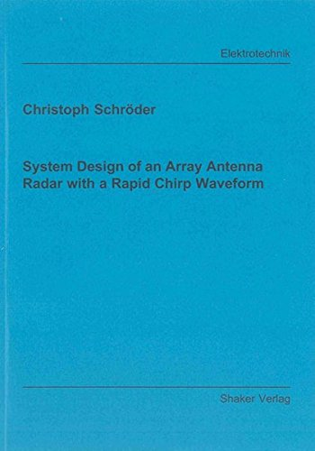 System Design of an Array Antenna Radar with a Rapid Chirp Waveform: Christoph Schröder