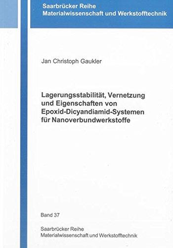 Lagerungsstabilität, Vernetzung und Eigenschaften von Epoxid-Dicyandiamid-Systemen für ...