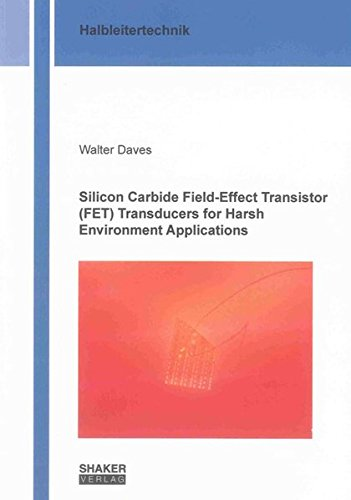 Silicon Carbide Field-Effect Transistor (FET) Transducers for: Walter Daves