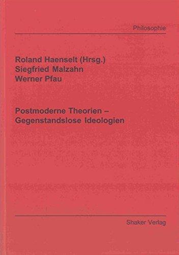 Postmoderne Theorien - Gegenstandslose Ideologien: Siegfried Malzahn