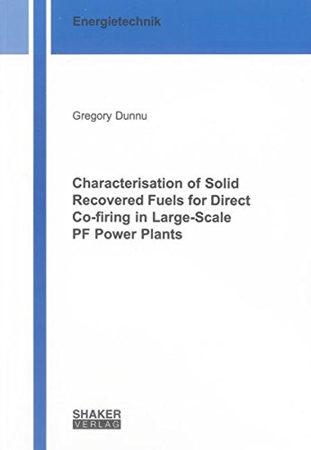 Characterisation of Solid Recovered Fuels for Direct Co-firing in Large-Scale PF Power Plants: ...