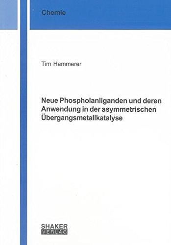 Neue Phospholanliganden und deren Anwendung in der asymmetrischen Übergangsmetallkatalyse: Tim...
