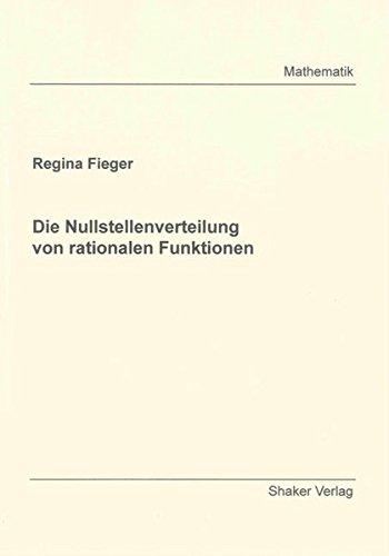 Die Nullstellenverteilung von rationalen Funktionen: Regina Fieger