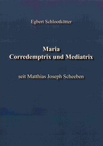 Maria. Corredemptrix und Mediatrix: Egbert Schlootkötter