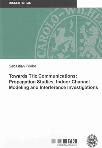 Towards THz Communications: Propagation Studies, Indoor Channel Modeling and Interference ...