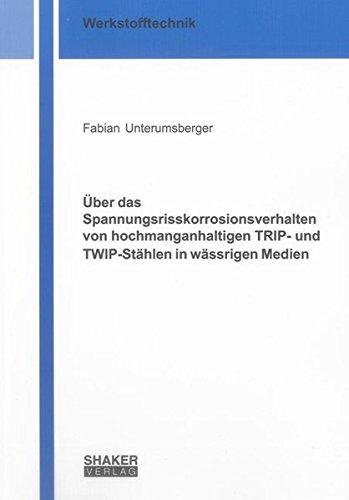 9783844017793: Über das Spannungsrisskorrosionsverhalten von hochmanganhaltigen TRIP- und TWIP-Stählen in wässrigen Medien