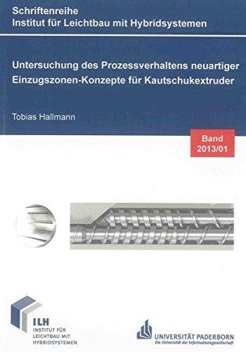 Untersuchung des Prozessverhaltens neuartiger Einzugszonen-Konzepte für Kautschukextruder: ...