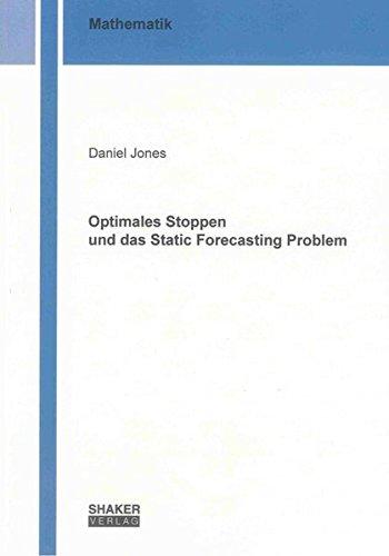 Optimales Stoppen und das Static Forecasting Problem: Daniel Jones