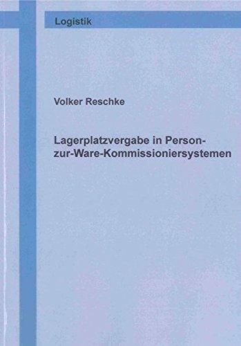 Lagerplatzvergabe in Person-zur-Ware-Kommissioniersystemen: Volker Reschke