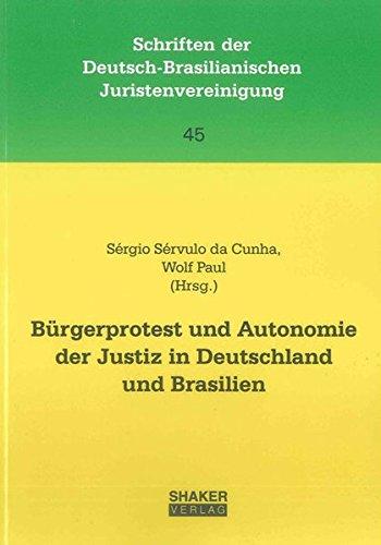 Bürgerprotest und Autonomie der Justiz in Deutschland und Brasilien: Sérgio Sérvulo da Cunha
