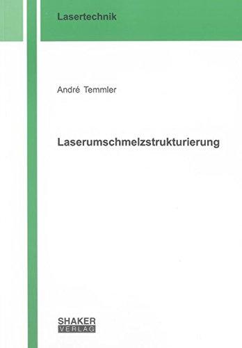 Laserumschmelzstrukturierung: André Temmler