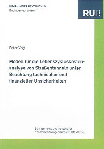 Modell für die Lebenszykluskostenanalyse von Straßentunneln unter Beachtung technischer ...