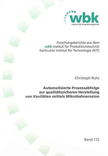 Automatisierte Prozessabfolge zur qualitätssicheren Herstellung von Kavitäten mittels ...