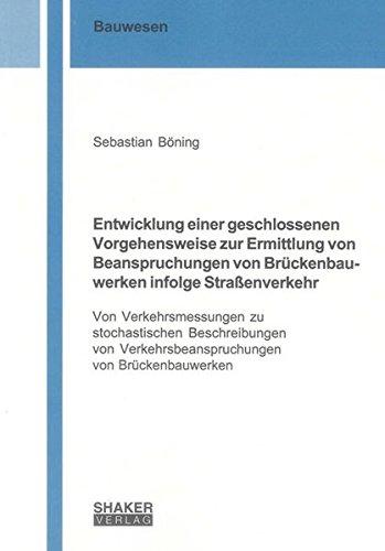 Entwicklung einer geschlossenen Vorgehensweise zur Ermittlung von Beanspruchungen von Brü...