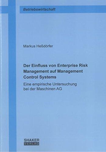 Der Einfluss von Enterprise Risk Management auf Management Control Systems: Markus Heßdörfer