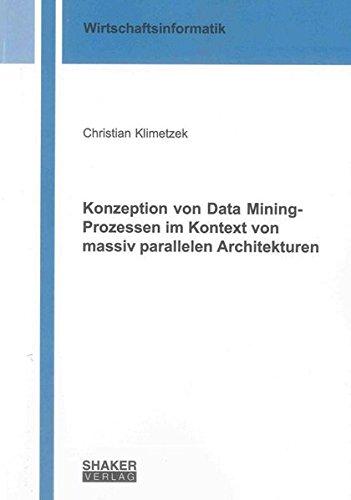 Konzeption von Data Mining-Prozessen im Kontext von massiv parallelen Architekturen: Christian ...