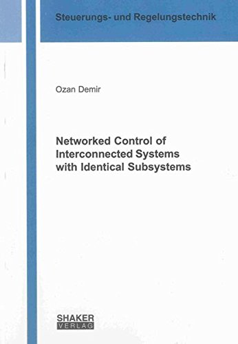 Networked Control of Interconnected Systems with Identical Subsystems: Ozan Demir