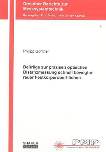 Beiträge zur präzisen optischen Distanzmessung schnell bewegter rauer Festkö...