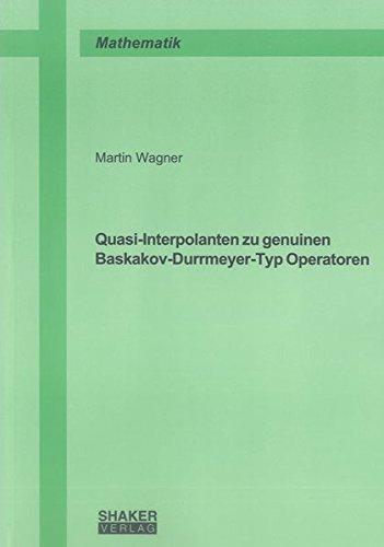Quasi-Interpolanten zu genuinen Baskakov-Durrmeyer-Typ Operatoren: Martin Wagner