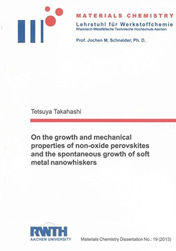 On the growth and mechanical properties of non-oxide perovskites and the spontaneous growth of soft...
