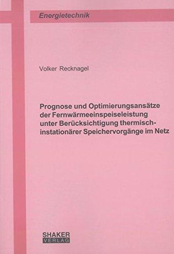 Prognose und Optimierungsansätze der Fernwärmeeinspeiseleistung unter Berü...