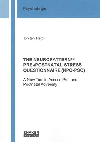 The Neuropattern TM Pre-/ Postnatal Stress Questionnaire (NPQ-PSQ): Torsten Hero