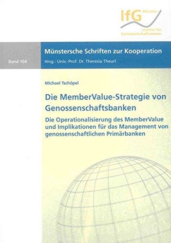 9783844019223: Die MemberValue-Strategie von Genossenschaftsbanken: Die Operationalisierung des MemberValue und Implikationen für das Management von genossenschaftlichen Primärbanken