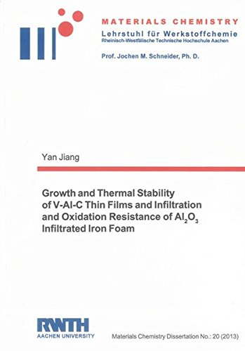 Growth and Thermal Stability of V-Al-C Thin Films and Infiltration and Oxidation Resistance of ...