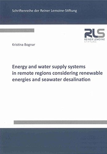 Energy and water supply systems in remote regions considering renewable energies and seawater ...